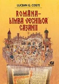 ROMÂNA-LIMBA VECHILOR CAZANII
